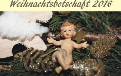 Weihnachtsbotschaft 2016 – den Frieden in die Welt bringen
